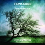 Buy Clyde's Water by Fiona Ross CD on-line from The Listening Post, The online CD service of The Living Tradition magazine.